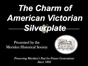 The Charm of American Victorian Silverplate