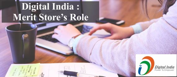 Digital India : Meritstore's Role