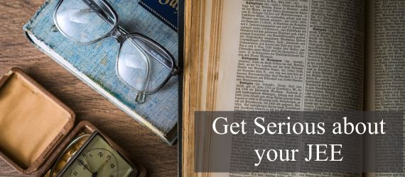 Get Serious about your JEE