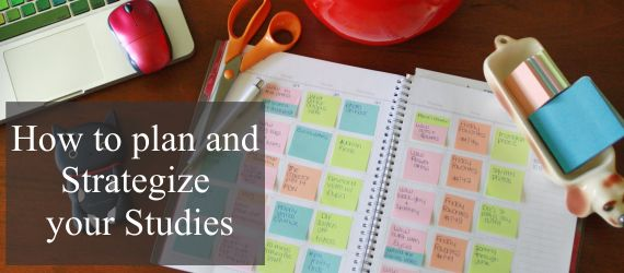 How to plan and Strategize your Studies