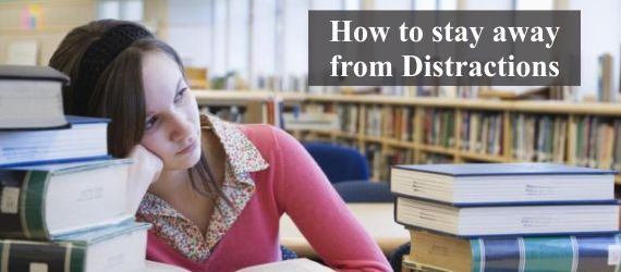 How to stay away from Distractions
