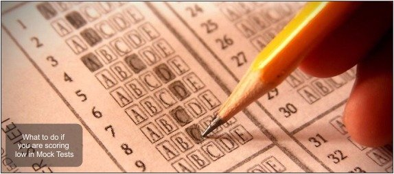 What to do if you are scoring low in Mock Tests