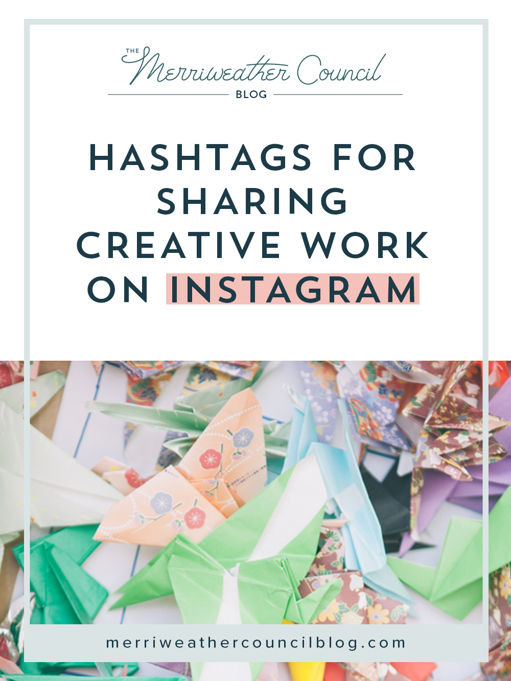 six hashtags for sharing creative work on instagram | the merriweather council blog