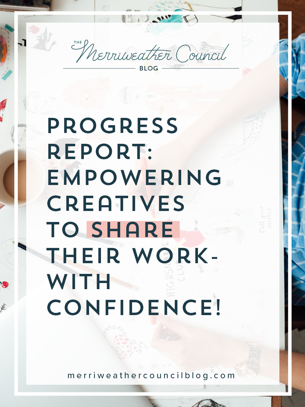 empowering creatives to share their work | the merriweather council blog
