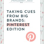 Taking Cues from Big Brands : Pinterest Edition