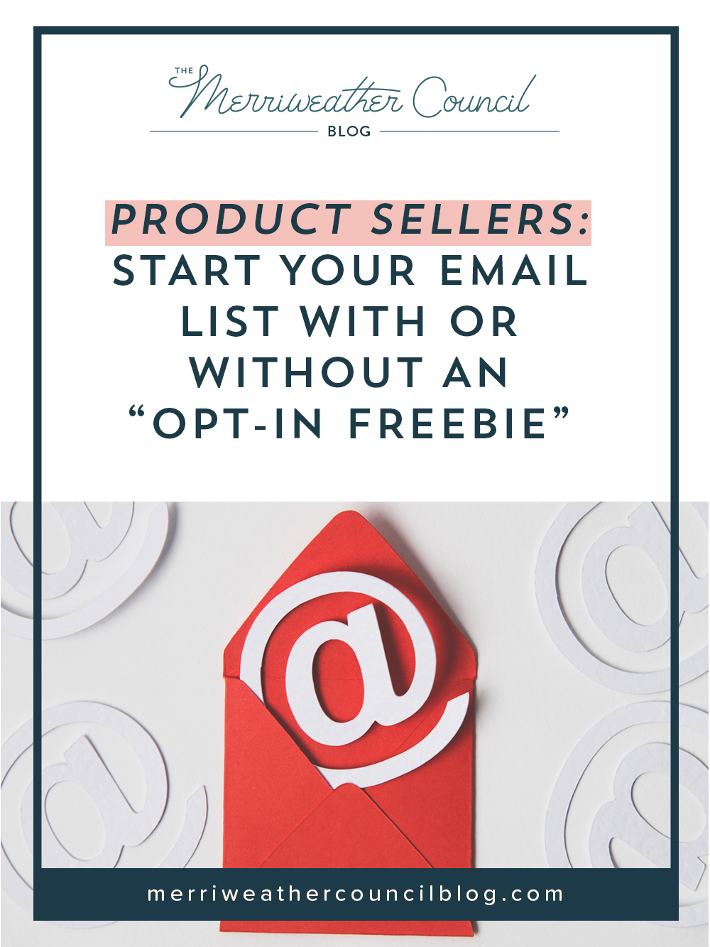 """Product Sellers: Start Your Email List with or WITHOUT an """"opt-in freebie""""   the merriweather council blog"""