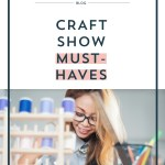 Craft Show Must Haves