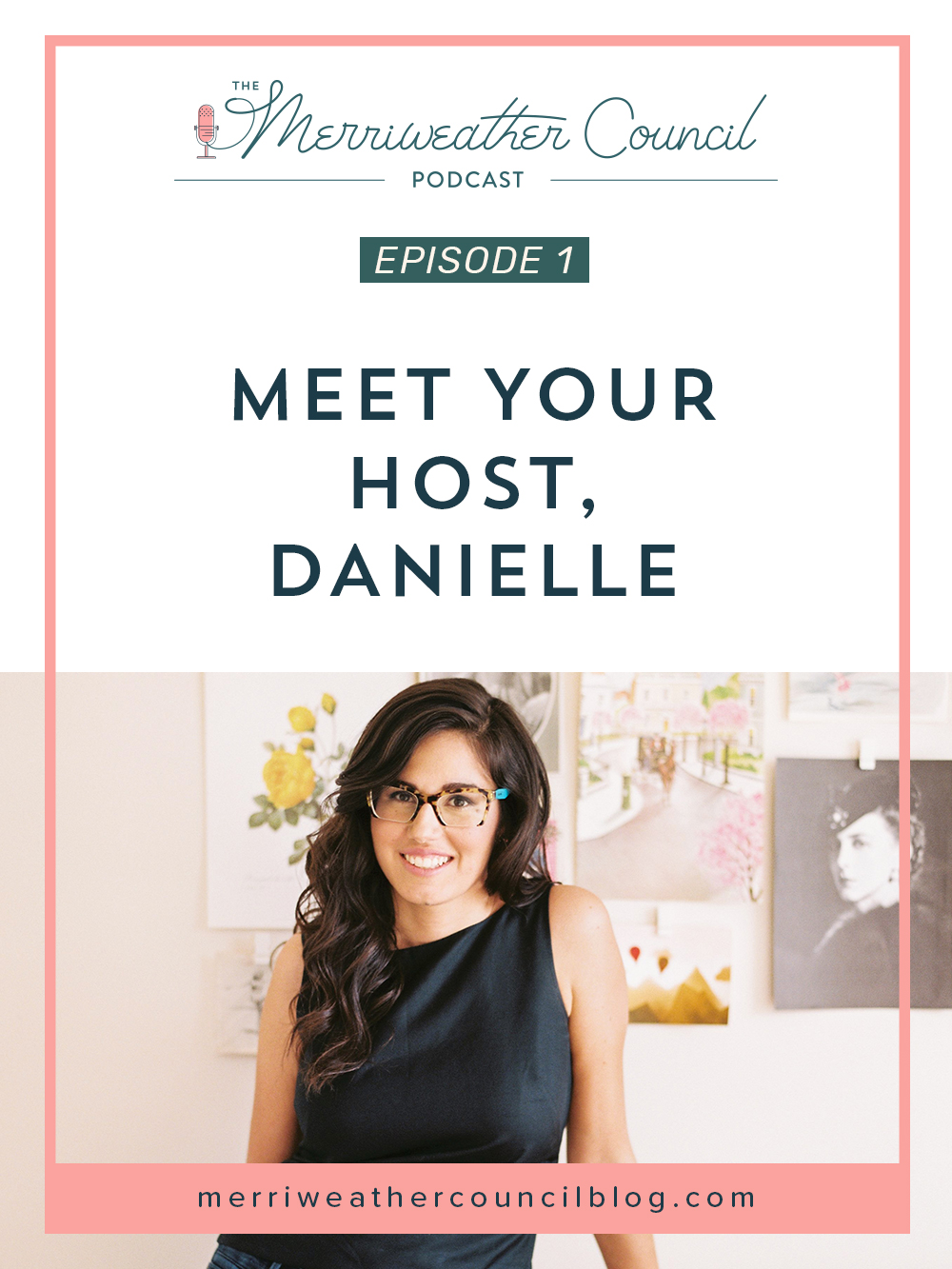 episode 001: Meet the Merriweather Council Podcast Host, Danielle | the merriweather council podcast