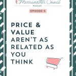 Episode 005: Price and Value aren't as Related as you Think
