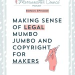 Bonus Episode: Making Sense of Legal Mumbo Jumbo and Copyright for Makers