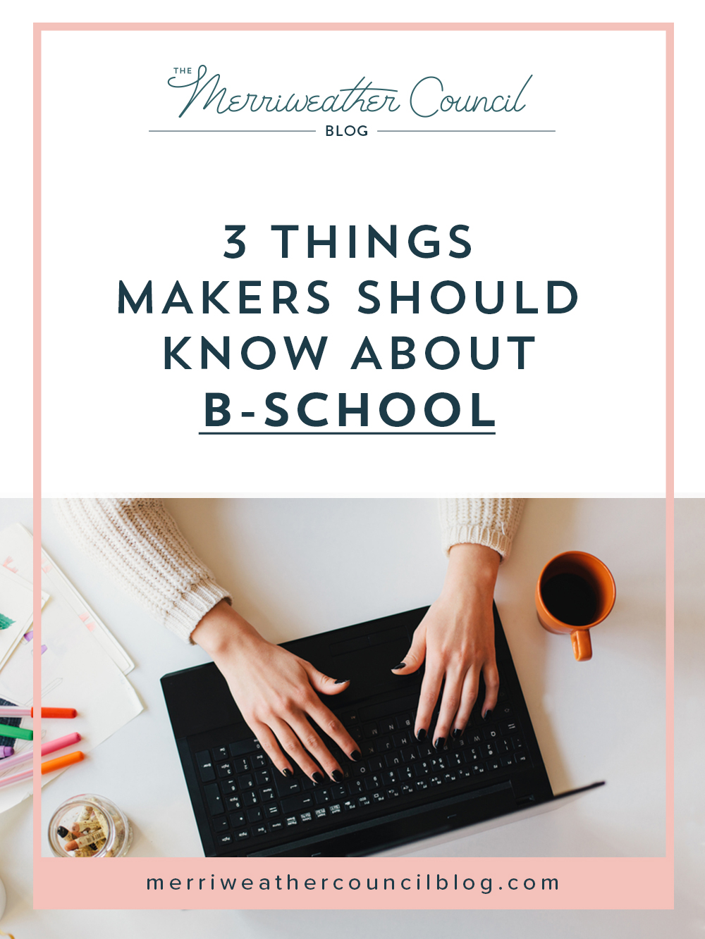 3 things makers and etsy sellers should know about b-school | the merriweather council blog