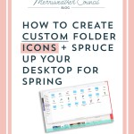 How to Create Custom Folder Icons + Spruce Up Your Desktop for Spring