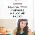 Episode 21: Season Two Opener! Welcome Back!