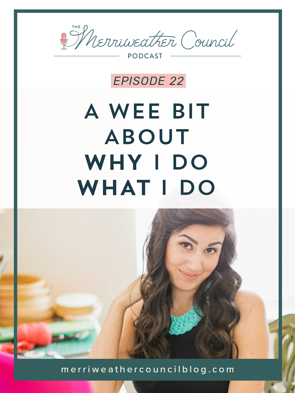 Episode 22: why i do what i do | The Merriweather Council Podcast