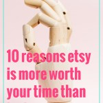 10 Reasons Etsy is More Worth Your Time Than Instagram: