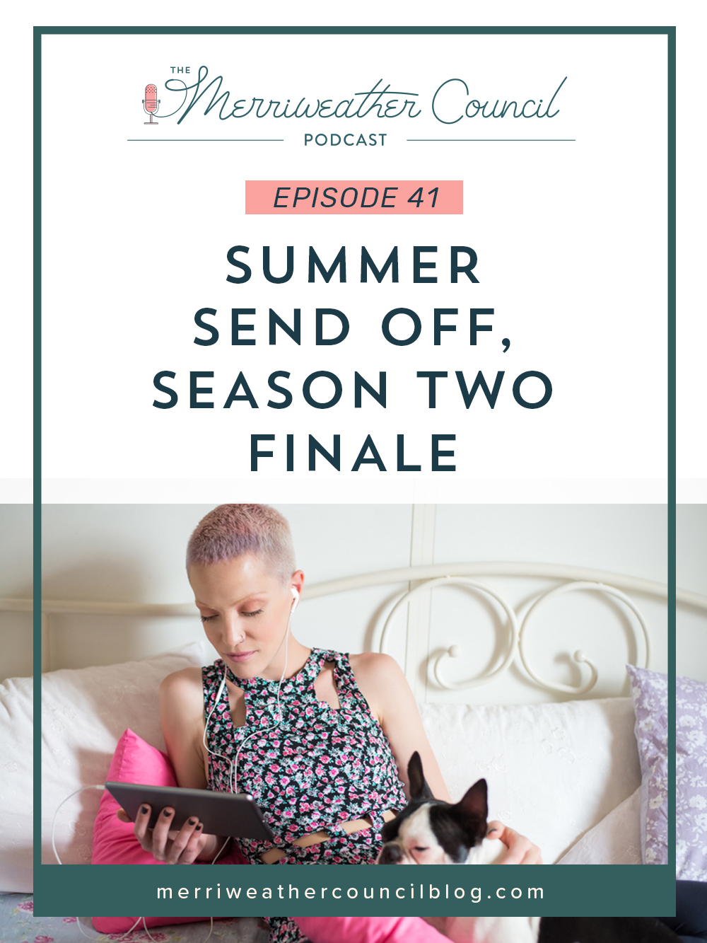 Episode 41: Summer Send Off, Season Two Finale | The Merriweather Council Podcast