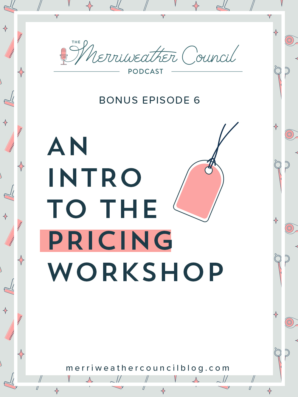 an intro to the pricing workshop | the merriweather council podcast