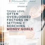 Episode 051: What You're Overlooking When Setting Money Goals