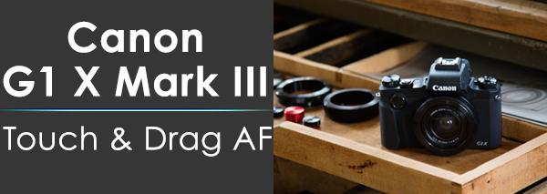 G1X Mark III Touch Drag AF
