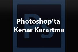 Photoshop'ta Kenar Karartmak
