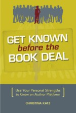 Get Known before the Book Deal