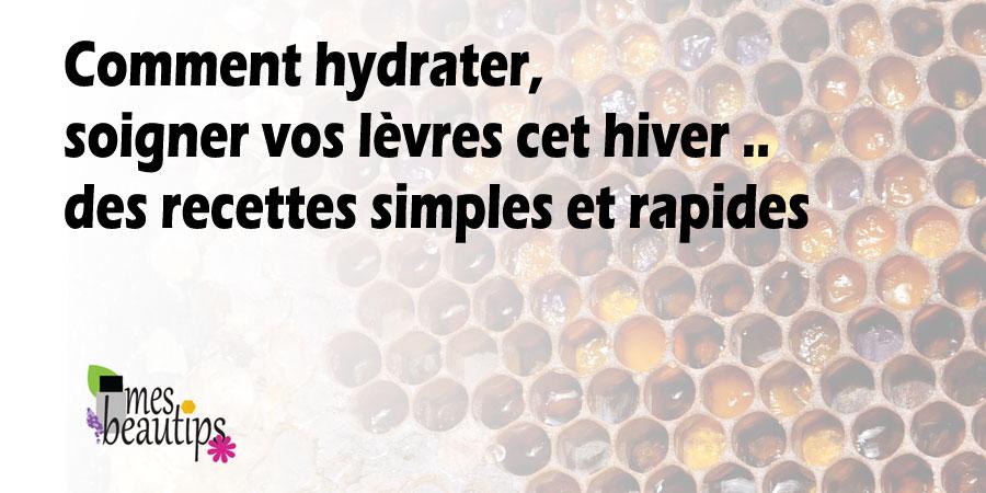 Comment réparer et hydrater vos lèvres avec un baume 100% naturel ?