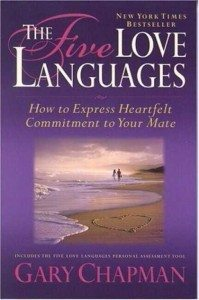 The Five Love Languages- How to  Express Heartfelt Commitment to Your Mate