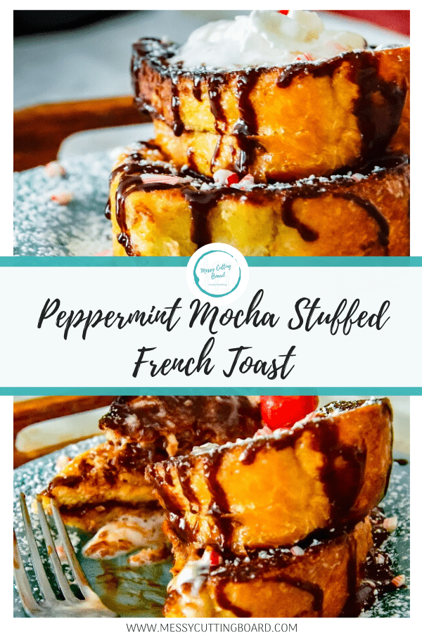Lets pin recipe of peppermint mocha stuffed french toast