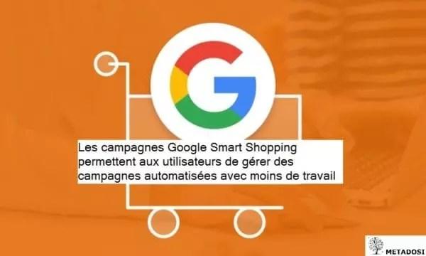 Les campagnes smart shopping permettent aux utilisateurs de gérer des campagnes automatisées avec moins de travail