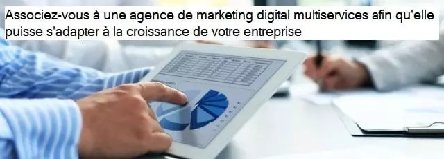 Un conseil pour choisir une agence de marketing digital