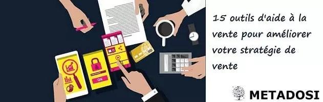 15 outils d'aide à la vente pour améliorer votre stratégie de vente