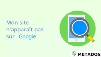 5 raisons pour lesquelles votre site n'apparaît pas sur Google (et comment le corriger)