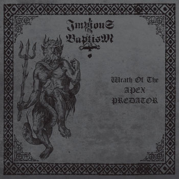 Impious Baptism - Wrath of the Apex Predator