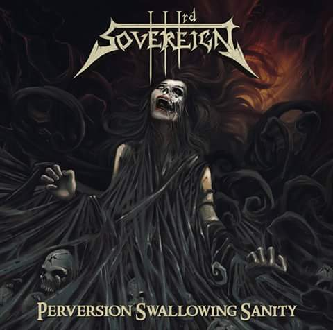 Third Sovereign - Perversion Swallowing Sanity