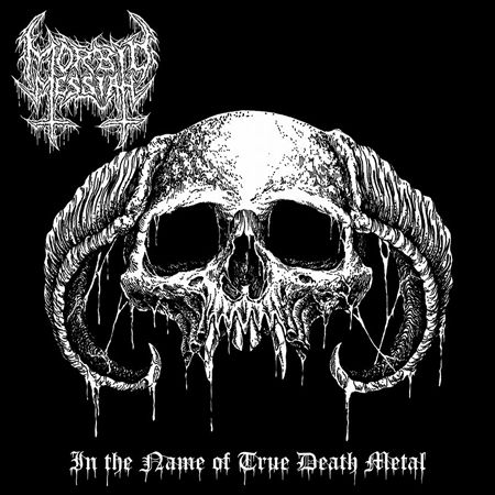 Morbid Messiah - In the Name of True Death Metal