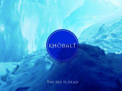 Khöbalt – The Sky is Dead