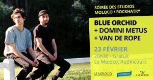 Soirée des Studios • Blue Orchid / Domini Metus / Van de Rope @ Le Moloco