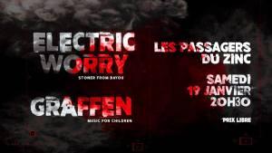 Graffen + Electric Worry @ Les Passagers du Zinc