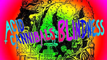 Acid Cannibals - Blindness