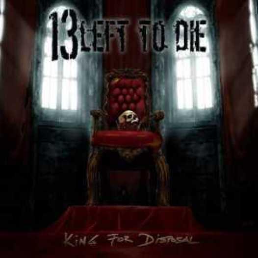 Portada de King For Disposal de 13 Left To Die