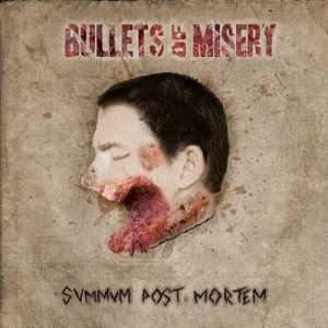 Bullets Of Misery Summum Post Mortem el 31 de Enero
