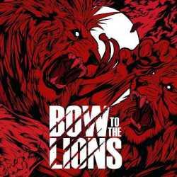 Bow To The Lions escucha su disco debút