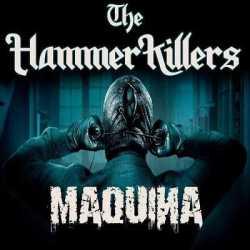 The Hammer Killers nuevo single «Maquina»