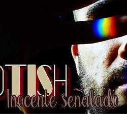 Lotish estrena el tema «Inocente Señalado»