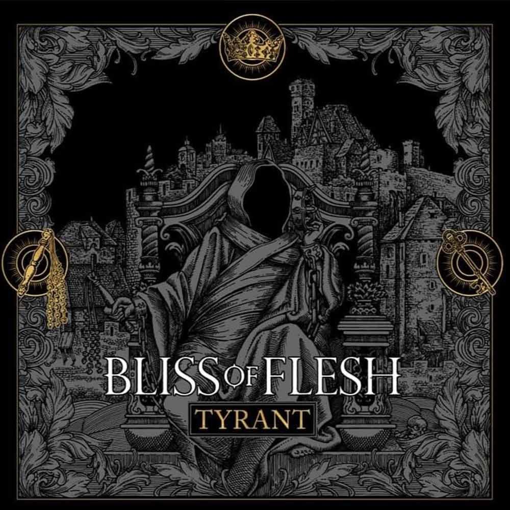 tyrant par bliss of flesh