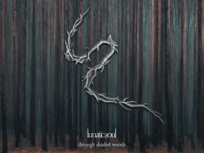 lunatic souls - through shaded woods