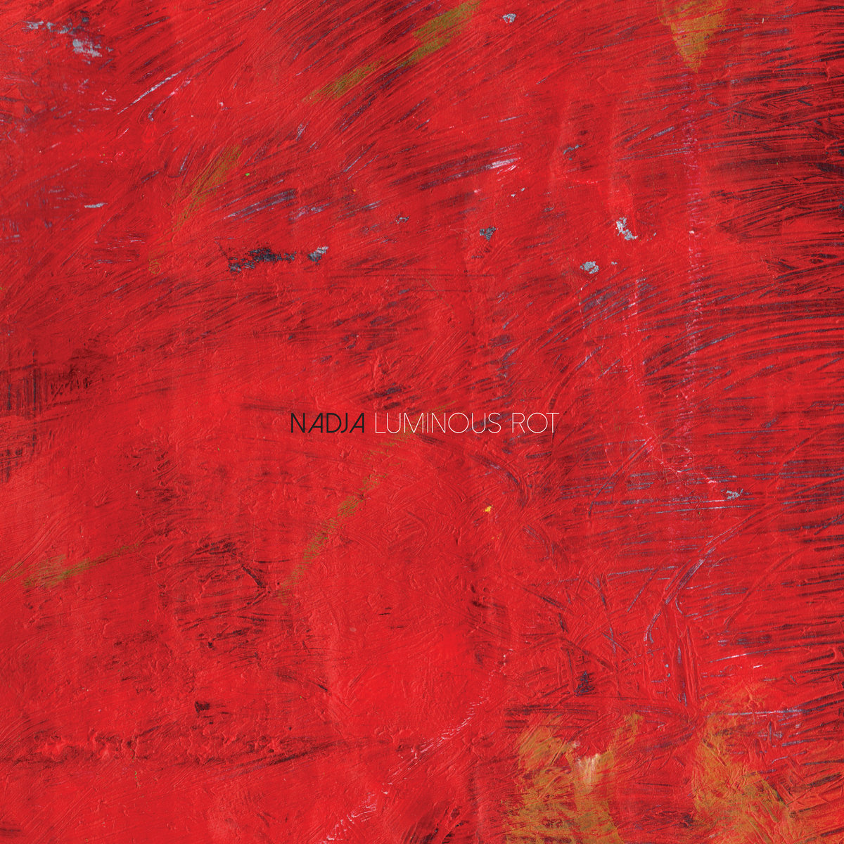 Nadja - Luminous Rot
