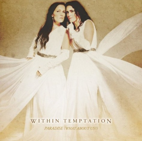 Within Temptation - Paradise What About Us