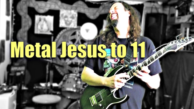 Second Coming of METAL JESUS – My YouTube Channel to 11