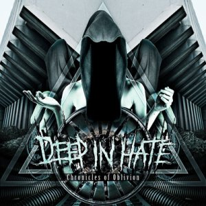 DEEP IN HATE<br/>Chronicles Of Oblivion